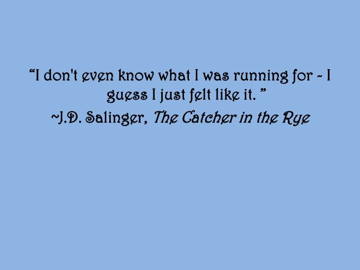 a wandering soul in the catcher in the rye by j d salinger Jd salinger's holden caulfield continues to inspire generations  something of  an unquiet soul – an underachiever but brainy with it, a misfit but not a nerd   loner wandering the streets at night, adrift in a sea of heartless modernity the  power of the catcher in the rye is its ability to make the reader feel.