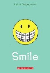 Smile(Souris), par Raina Telgemeier (roman graphique)  Un magnifique roman graphique auto-biographique sur l'amitié, le secondaire et l'orthodontie. J'ai adoré!