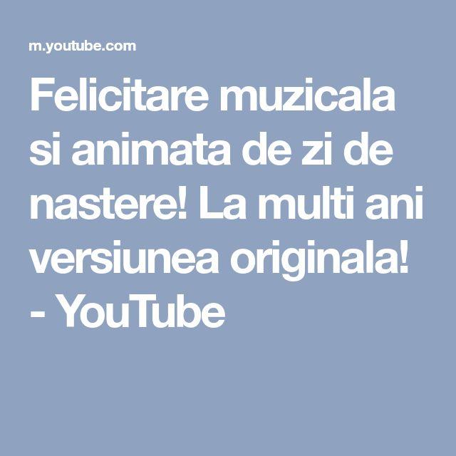 Felicitare muzicala si animata de zi de nastere! La multi ani versiunea originala! - YouTube