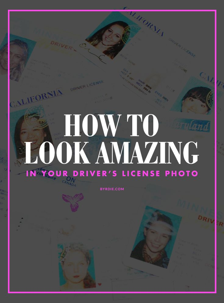 The best makeup tips for looking amazing in your driver's license photo