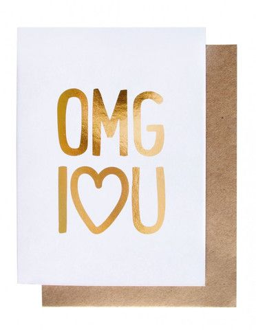 OMG I Love You - Gold Foil Greeting Card – THAT LITTLE SHOP