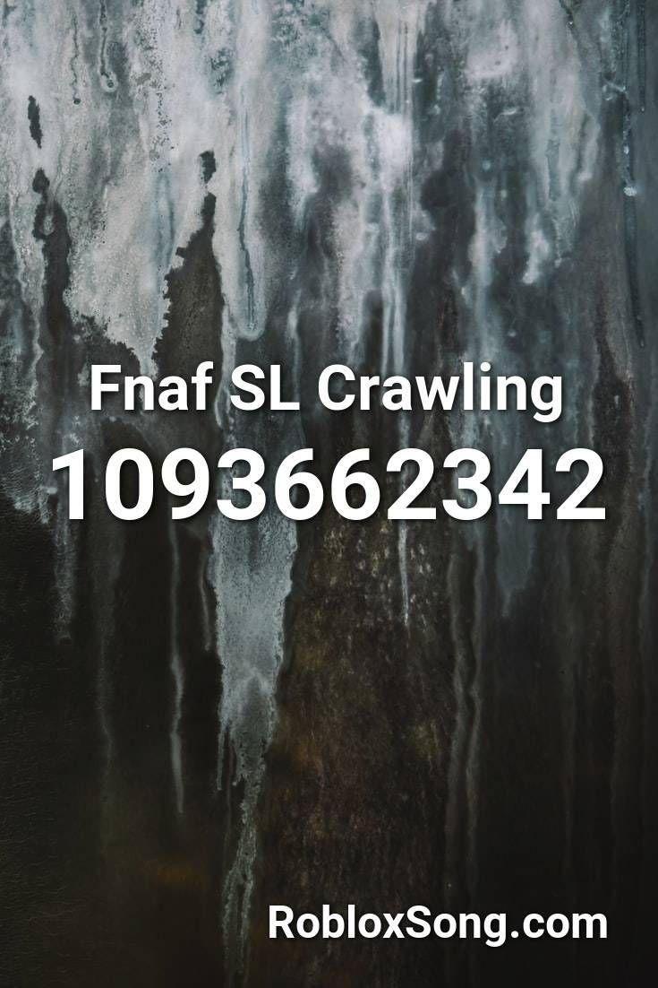 Fnaf Sl Crawling Roblox Id Roblox Music Codes In 2020 Roblox