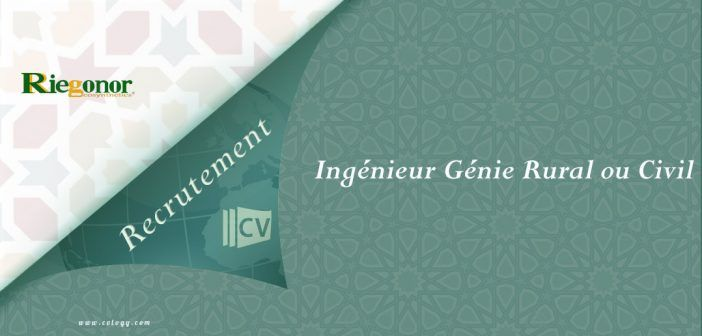 #Riegonor: #Recrutement d'un #Ingénieur #Génie_Rural ou #Civil à #Kénitra----->