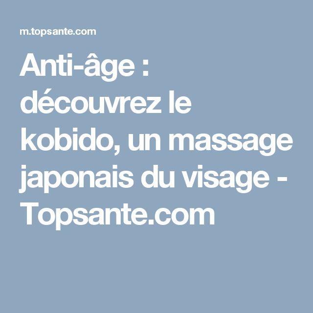 Anti-âge : découvrez le kobido, un massage japonais du visage - Topsante.com