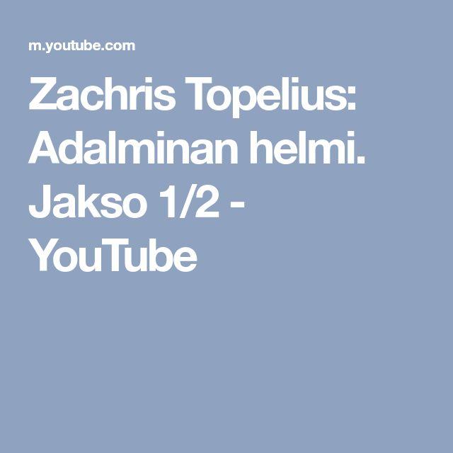 Zachris Topelius: Adalminan helmi. Jakso 1/2 - YouTube