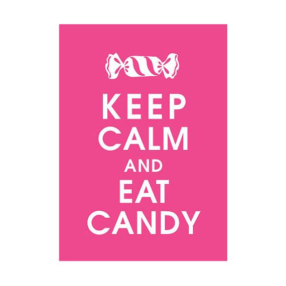 Keep Calm and Eat CANDY 5x7 Print by KeepCalmShop, $7.95