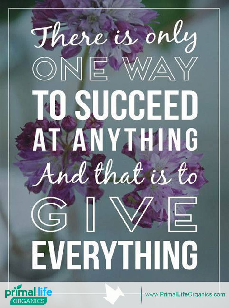 Give everything to succeed. #Quotes #Success #Life #Health #Nature #Organic #Skincare  Click LIKE and Share if you agree....
