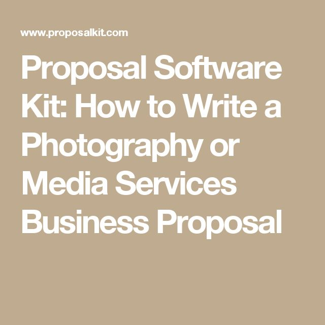 Proposal Software Kit: How to Write a Photography or Media Services Business Proposal