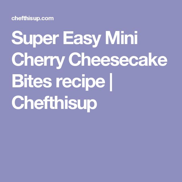 Super Easy Mini Cherry Cheesecake Bites recipe | Chefthisup
