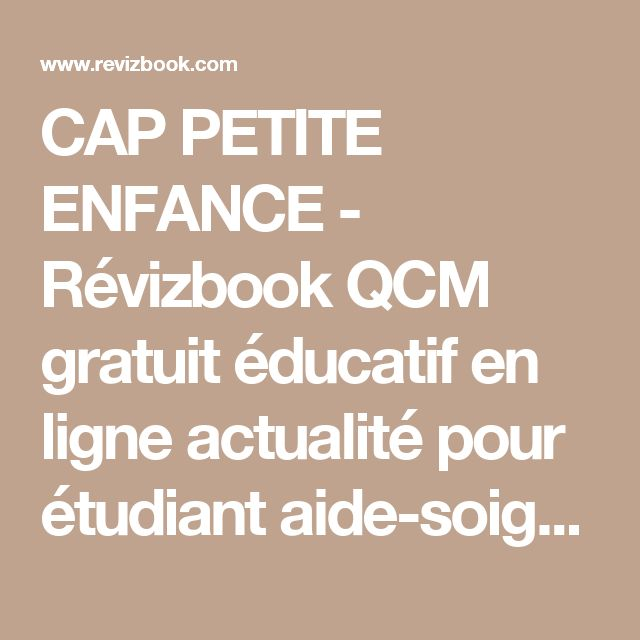 CAP PETITE ENFANCE - Révizbook QCM gratuit éducatif en ligne actualité pour étudiant aide-soignant cap petite enfance médecine puériculture biologie PAES santé quizz revizbook étude concours