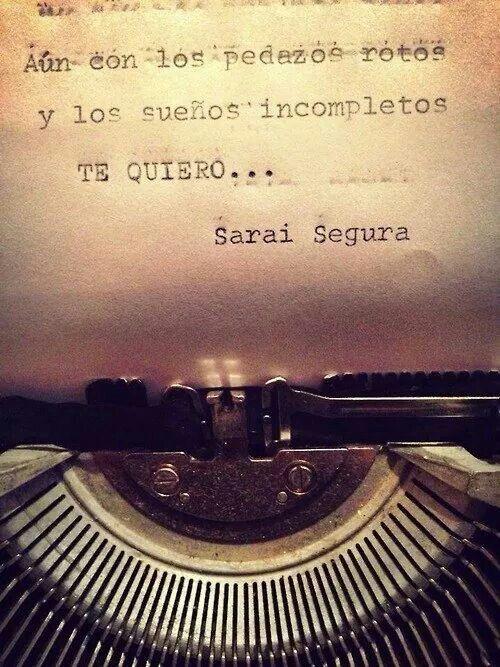 Aún con los sueños rotos... te quiero #quotes #frases #citas #máquina de escribir #vintage