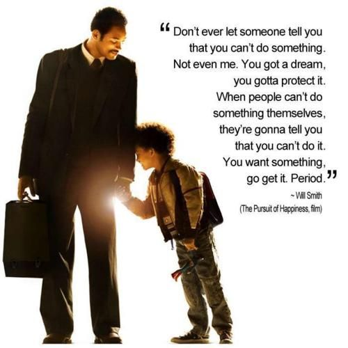 Will Smith, you said it! Dream big dreams and make them realities