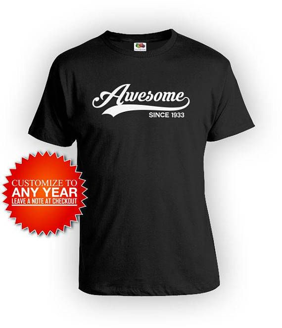 Funny Birthday T Shirt 85th Gifts For Him Bday Present Her Personalized Custom Year Awesome Since 1933 Mens Ladies Tee