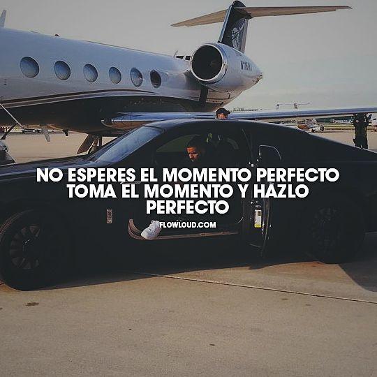 No esperes el momento perfecto toma el momento y hazlo perfecto. #flowloud, #flowloud.com, #louders, #frases