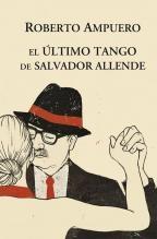 #Libro el ultimo tango de salvador allende de roberto ampuero