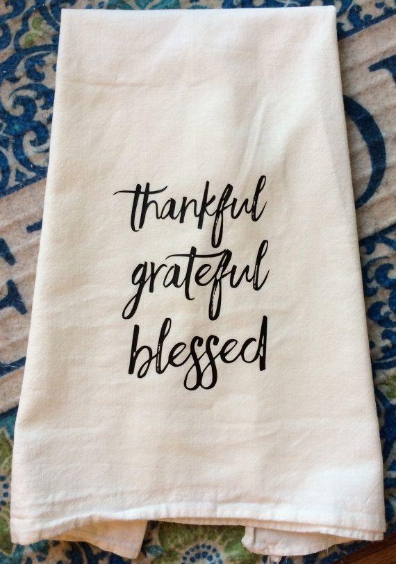 Thankful Grateful Blessed Flour Sack Dish Towel Farmhouse Decor Kitchen Farm Font Tea Towels Floursack – Family Thanksgiving – Wedding Gift