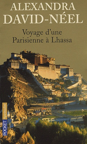 (En attente) Alexandra David-Néel, Voyage d'une Parisienne à Lhassa