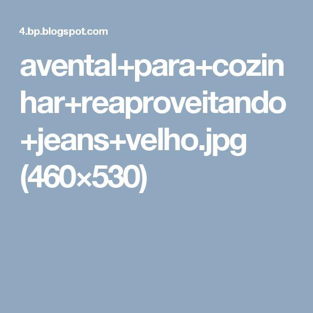 avental+para+cozinhar+reaproveitando+jeans+velho.jpg (460×530)