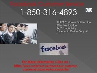 How to login Facebook Account Dial 1-850-316-4893 Facebook Customer Service	With the help of our remote assistance provided, you will become able to weed out the whole host of your problems under the guidance of our techies. To get in touch with our techies, you just need to dial our toll-free Facebook Customer Service number 1-850-316-4893 and the world-class troubleshooting assistance will be at your doorstep. And much more Information.click on…
