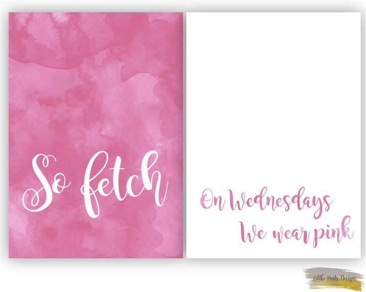 "Mean Girls ""So Fetch"" ""On Wednesdays we wear pink""  Quote Watercolour Graphic Digital Decor Print Nursery Pink Printable Download by LittlePantsDesigns on Etsy https://www.etsy.com/listing/465204619/mean-girls-so-fetch-on-wednesdays-we"