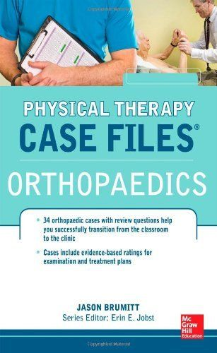 Call Number: 616.706 B834c   Physical Therapy Case Files: Orthopaedics by Jason Brumitt