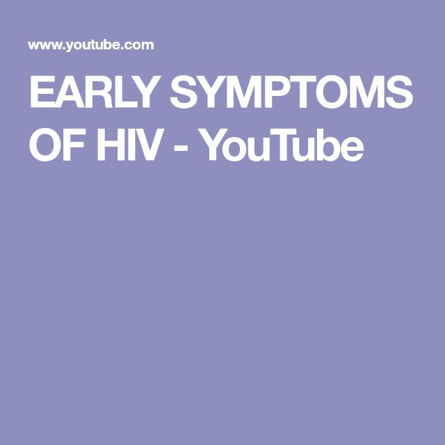 EARLY SYMPTOMS OF HIV - YouTube