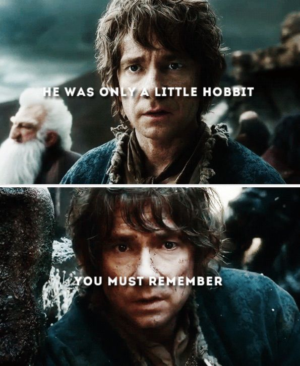 Just a little hobbit... This quote makes me love Bilbo so much.