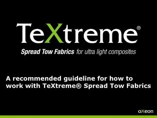 A recommended guideline for how to work with TeXtreme® Spread Tow carbon fabrics by TeXtreme®, via Slideshare