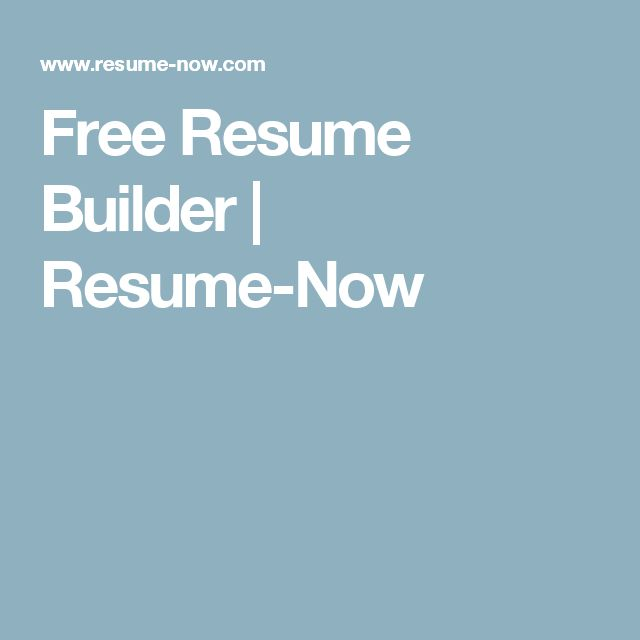 free resume builder resume now