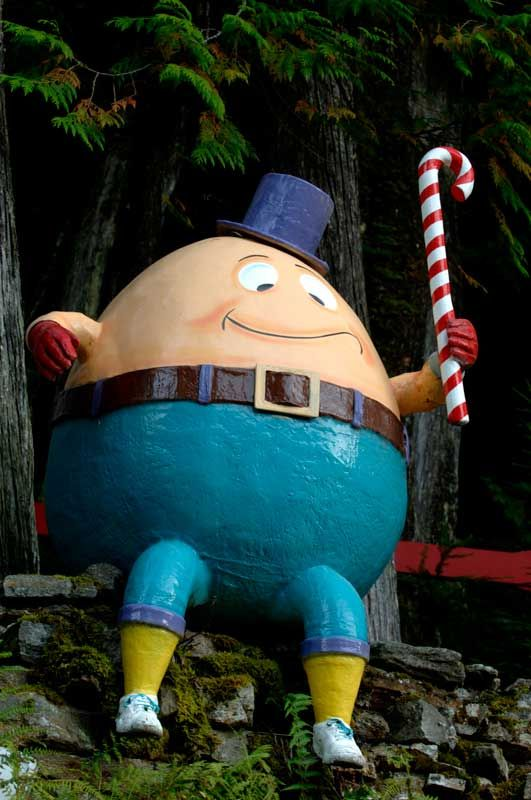 Humpty Dumpty in the middle of a British Columbia forest...Enchanted Forest (on the highway between Sicamous and Revelstoke, BC)