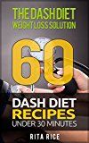Free Kindle Book -    THE DASH DIET WEIGHT LOSS SOLUTION 2017: Balance Blood Pressure; Reduce the Risk of Diabetes, Be Healthy. (60 DASH Diet Recipes Under 30 Minutes)