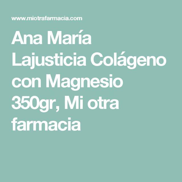 Ana María Lajusticia Colágeno con Magnesio 350gr, Mi otra farmacia