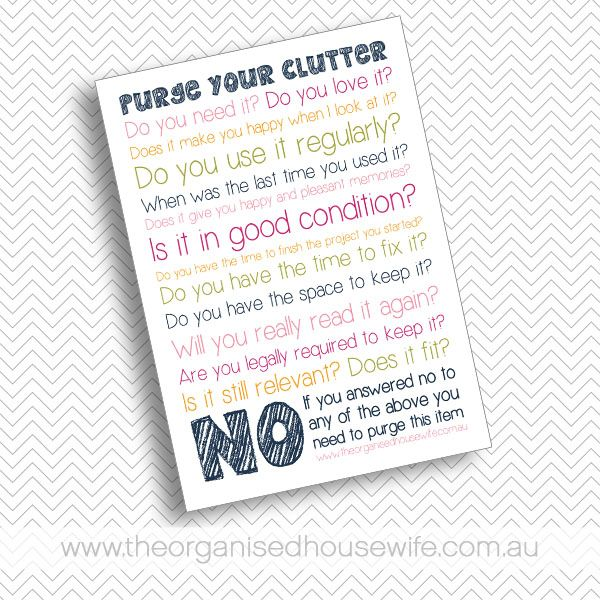 If your having trouble parting with your clutter, use this printable to ask yourself questions about your items, answer no, then you should donate, sell or trash it.