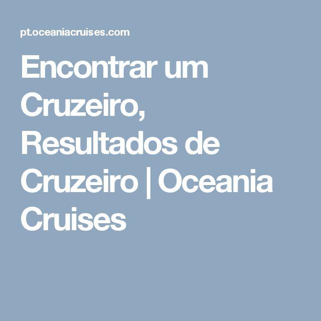 Encontrar um Cruzeiro, Resultados de Cruzeiro | Oceania Cruises