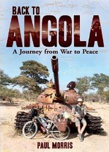 Back To Angola: A Journey From War To Peace   -   Paul Morris