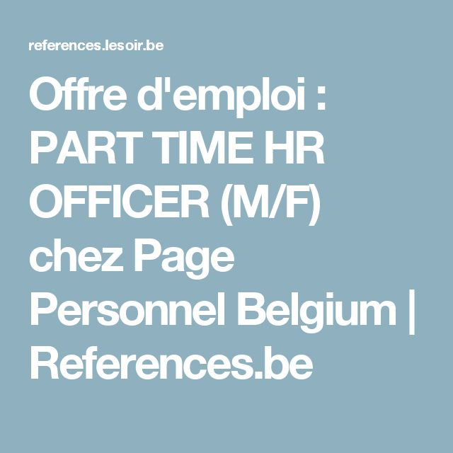 Offre d'emploi : PART TIME HR OFFICER (M/F) chez Page Personnel Belgium | References.be