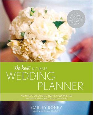 The+Knot+Ultimate+Wedding+Planner:+Worksheets,+Checklists,+Etiquette,+Calendars,+and+Answers+to+Frequently+Asked+Questions