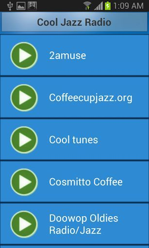 Do you love Cool Jazz Music? Now you can listen to your favorite Cool Jazz radio stations.<p>Install this app and select any station to play.<p>It requires Internet connection to run this radio app. <p>Stations Included:<p>2amuse<p>Coffeecupjazz.org<p>Cool tunes<p>Cosmitto Coffee<p>Doowop Oldies Radio/Jazz<p>Entexnos Fm Radio of Patras<p>infinit radio<p>Jazz Lounge Radio - Relaxing Jazz<p>Las Rosas 107.3 FM CORDOBA ARGENTINA<p>Musicradio 92.1 The X<p>Radio Cafe - Jazz Radio TEST…