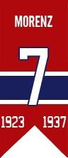 Howie Morenz : Lorsque le Temple de la renommée du hockey ouvrit ses portes en 1945, 12 joueurs furent intronisés à titre de groupe initial. Morenz était l'un deux. En 1950, on le nomma joueur par excellence de la première moitié du siècle. Le numéro 7 qu'il porta alors qu'il traçait la ligne à suivre pour les légendes qui allaient lui succéder fut le premier à être retiré par les Canadiens de Montréal et fut élevé au plafond du Forum en 1937.
