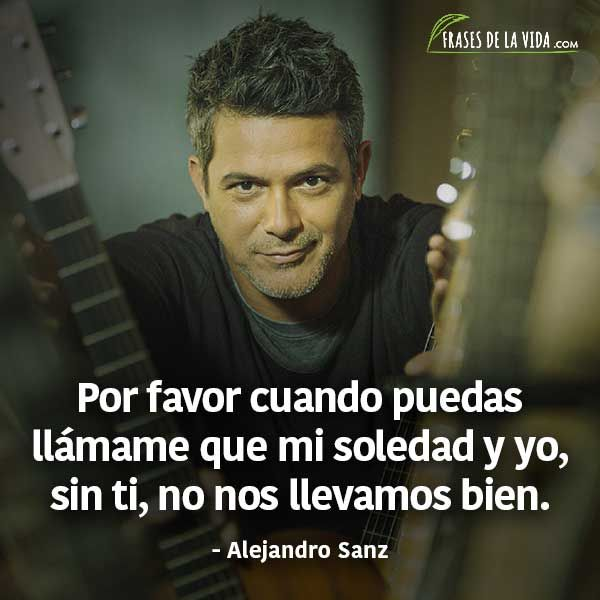 Frases De Alejandro Sanz Busqueda De Google Frases Alejandro