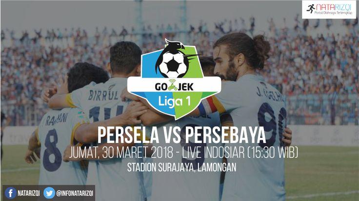 Nonton Live Streaming Persela vs Persebaya : Jadwal Gojek Liga 1 2018 Live Indosiar, Jumat (30/3/2018)