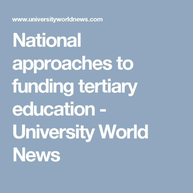 National approaches to funding tertiary education - University World News