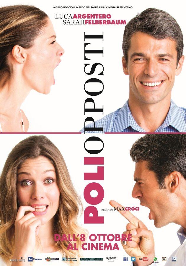 Poli Opposti, il film di Max Croci con Luca Argentero e Sarah Felberbaum. Dall'8 ottobre al cinema.