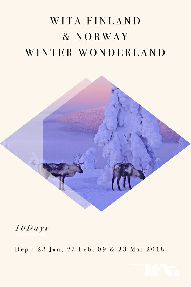 Wita Finland & Norway Winter Wonderland 10D | 28 Jan, 23 Feb, 09 & 23 Mar 2018