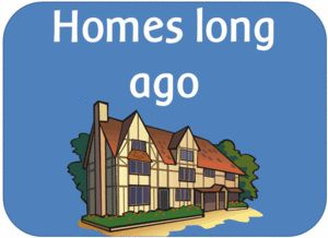 EYFS KS1 KS2 teaching resources - WHAT WERE HOMES LIKE A LONG TIME AGO - KS1 History topic IWB teaching resources