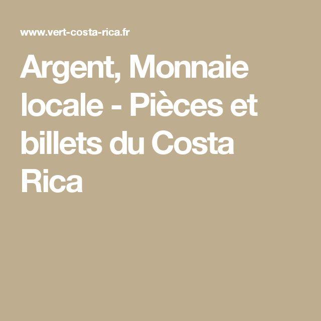 Argent, Monnaie locale - Pièces et billets du Costa Rica