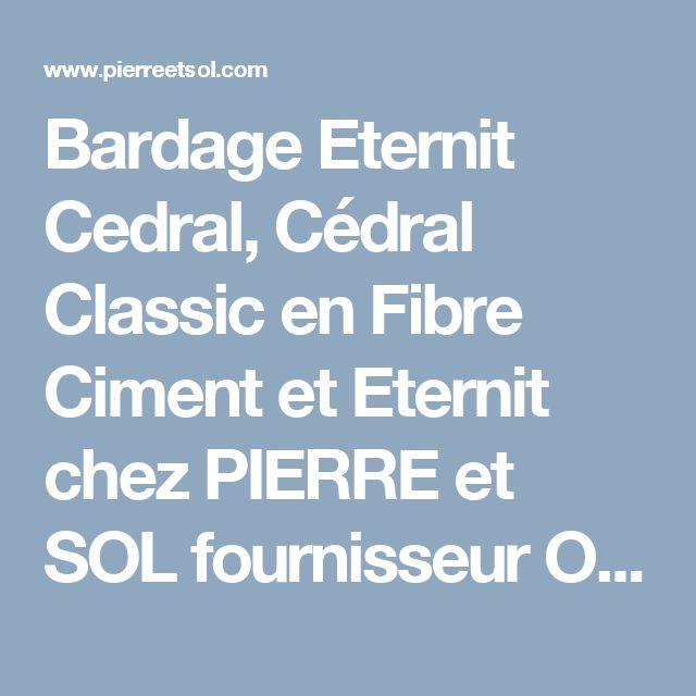 Bardage Eternit Cedral, Cédral Classic en Fibre Ciment et Eternit chez PIERRE et SOL fournisseur ONLINE