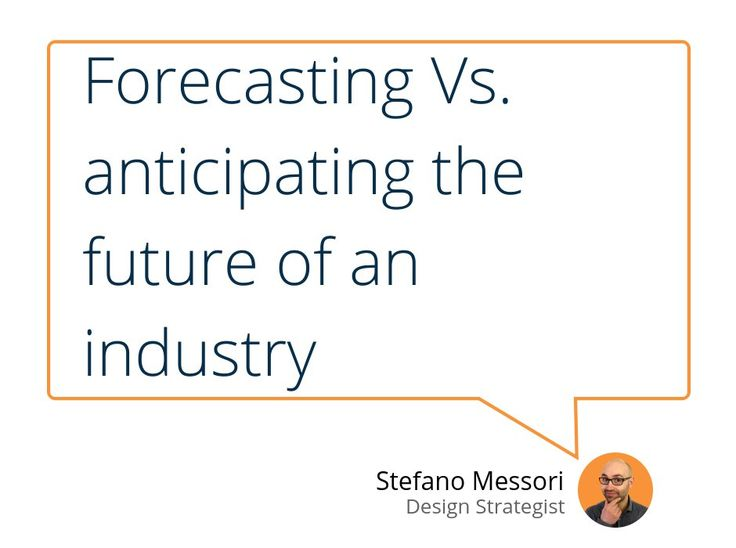 """In case you missed it, check out """"Forecasting Vs. anticipating the future of an industry"""" #Innovation #Business #Growth #Creativity #StrategicDesign #DesignThinking"""