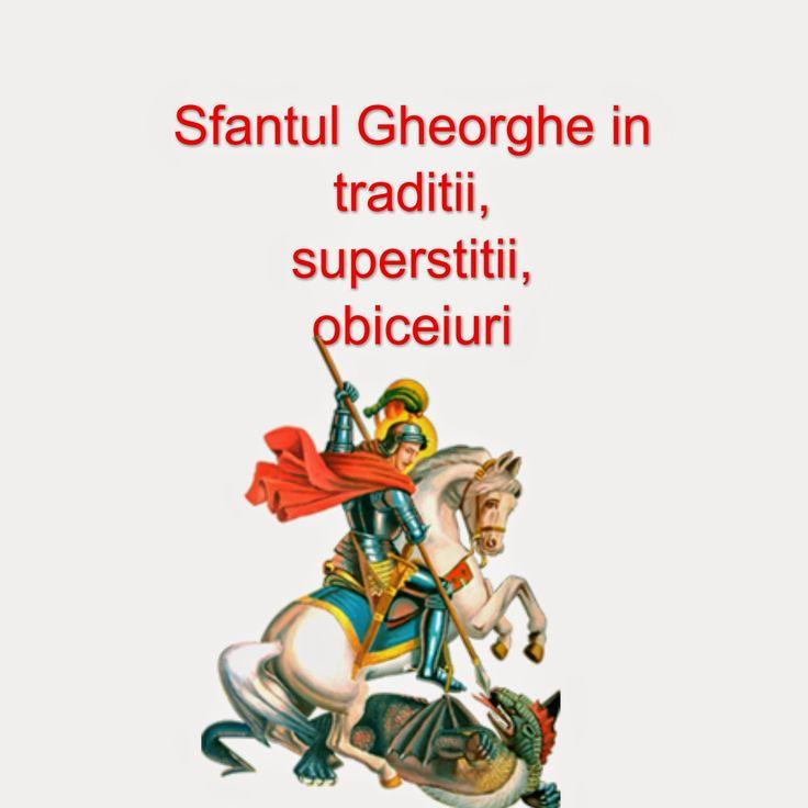 Sfantul Gheorghe traditii superstitii obiceiuri