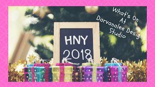 "Darvanalee Designs Studio : 2018 Happy New Year "" What's On"""
